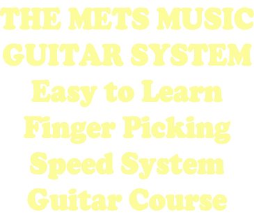 THE METS MUSIC GUITAR SYSTEM Easy to Learn Finger Picking Speed System Guitar Course